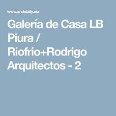 Galería de Casa LB Piura / Riofrio+Rodrigo Arquitectos - 2