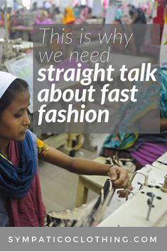 Fast fashion is toxic. We need straight talk about why it's harmful. To learn more, click through to the article.