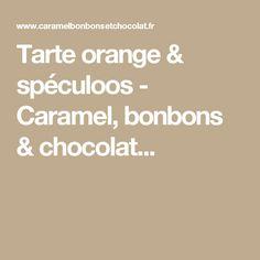 Tarte orange & spéculoos - Caramel, bonbons & chocolat...