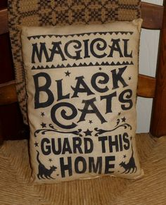 Magical Black Cats Guard This Home Country Primitive Autumn Fall Witch Halloween Pillow Cupboard Tuck Sitter. $8.99, via Etsy.