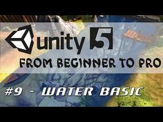 Unity 5 - From Beginner to Pro #9 - Water Basic - YouTube