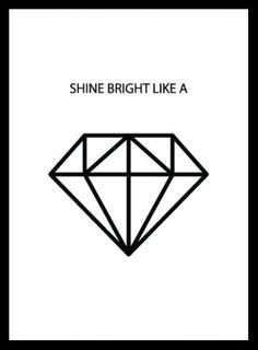 """Poster mit einem Diamanten und dem Schriftzug """"Shine bright like a"""". Wunderschönes Poster / Plakat mit Graphic art, das in jede schwarz-weiße Einrichtung passt. www.desenio.der"""