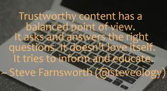 You should always strive to be a trustworthy source of information and online content by ensuring you don't ignore the opinions that counter your own. If you only post information that highlights your viewpoint you risk polarizing your audience. Most importantly, never ignore comments that run counter to your own! Acknowledge the difference in opinion and appreciate that you've been able to cultivate a diverse online community!