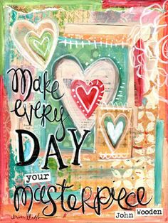 Inspirational Art, Make Every Day Your Masterpiece, John Wooden Quote, 8 x 10 Fine Art Print, Mixed Media Collage Mix Media, Mixed Media Art, Altered Books, Altered Art, Tableau Pop Art, Art Journal Pages, Art Journaling, Journal Quotes, Bible Journal