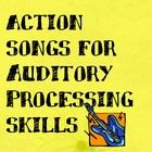 Action Songs for Listening and Auditory Processing