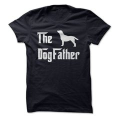 The DogFather is the perfect tshirt for dog-loving dads! Best Tshirt 2015
