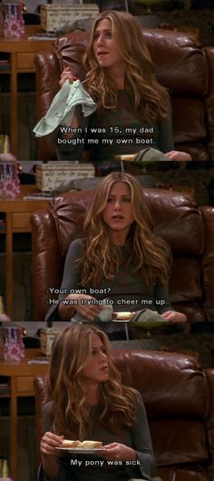 My pony was sick ~ Rachel Green ~ Friends Quotes ~ Season 7, Episode 3 - The One with Phoebe's Cookies