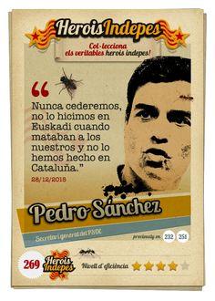 """#HeroisIndepes 269. Pedro Sánchez: """"Nunca cederemos, no lo hicimos en Euskadi cuando mataban a los nuestros y no lo hemos hecho en Cataluña."""""""