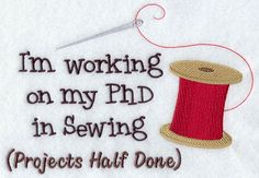 I'm working on my PhD in sewing (projects half done) machine embroidery design.