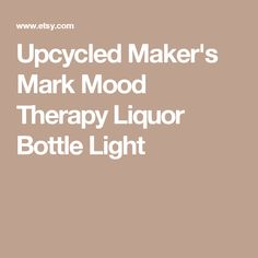 Upcycled Maker's Mark Mood Therapy Liquor Bottle Light