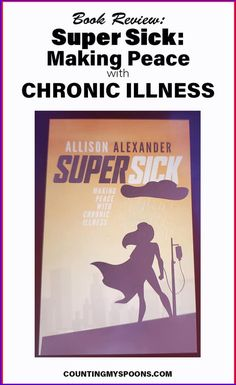 Super Sick: Making Peace with Chronic Illness - Allison Alexander shares her story of living with chronic illness while drawing inspiration from chronic illness in pop culture Chronic Fatigue Syndrome, Chronic Illness, Chronic Pain, Fibromyalgia, New Books, Books To Read, Holistic Detective Agency, Fictional Heroes, Online Friends