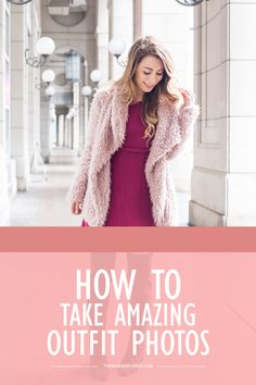 How to Take Amazing Outfit Photos – Wonder Forest