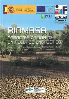 Biomasa : caracterización de un recurso energético Julio L. Bueno, Antonio G. Lavín, Consuelo Pizarro, Roberto García