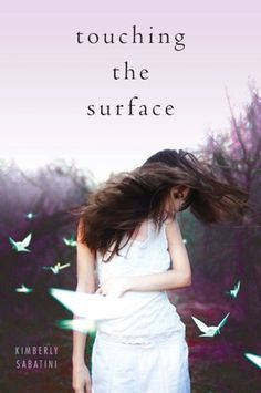 Touching the Surface by Kimberly Sabatini  | Publication Date: October 30, 2012  |  kimberlysabatini.com | #YA #paranormal