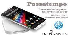 Passatempo: Temos um smartphone Energy Sistem e um carregador wireless para oferecer
