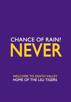 #LSU. Death Valley. Chance of rain? Never!