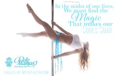 In the midst of our lives, we must find the magic that makes our souls soar Pole Mamas Pole Body Grip Pole Fitness Pole Dance Quotes Fitness Plank Pole Dancing Quotes, Dance Quotes, Mama Quotes, Pole Tricks, Pole Fitness, Our Life, Pole Dance, Plank, How To Make