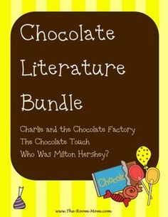 Reading and writing activities for several literature selections centered around chocolate!