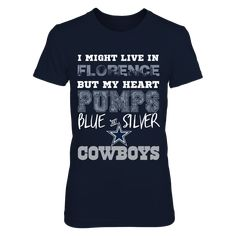 Dallas Cowboys Heart Pumps Florence Shirt T-Shirt, Dallas Cowboys Heart Pumps Florence  The Dallas Cowboys Collection, OFFICIAL MERCHANDISE  Available Products:          District Women's Premium T-Shirt - $29.95 District Men's Premium T-Shirt - $27.95 Next Level Women's Premium Racerback Tank - $29.95 Pack of 4 stickers - $10.00       . Buy now => http://brisktopia.com/3Bsa
