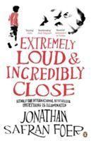 Extremely loud & incredibly close / Jonathan Safran Foer