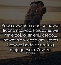 Nie moge mowic a tyle chcialaby Ci powiedziec. Love Actually, What Is Love, Sad Love Quotes, Life Quotes, Sad Texts, Saving Quotes, Motivational Quotes, Inspirational Quotes, Life Without You