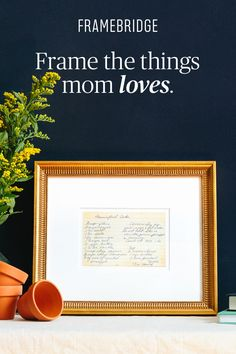 Beautiful custom framing for everything mom loves-delivered right to her door for just $39.