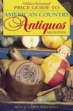 Wallace-Homestead Price Guide to American Country Antiques (Carol Haycraft) | Used Books from Thrift Books