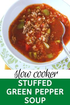 Slow Cooker Stuffed Green Pepper Soup from MomAdvice.com Canned Tomato Sauce, Stuffed Pepper Soup, Stuffed Green Peppers, Slow Cooker Soup, Slow Cooker Recipes, Green Pepper Soup, Quick Family Dinners, How To Can Tomatoes