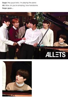 Yes Suga you're good at playing the piano too