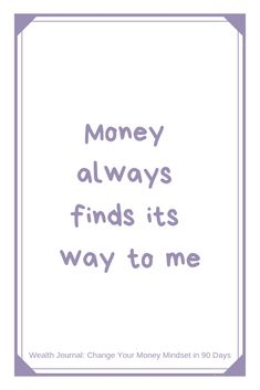 Money always finds its way to me Daily affirmation from the Wealth Journal (Change Your Money Mindset in 90 Days) - Use the Law of Attraction to manifest the wealth you desire and by removing your money blocks / limiting beliefs around money. Wealth Affirmations, Morning Affirmations, Law Of Attraction Affirmations, Positive Affirmations, Positive Thoughts, Positive Quotes, Gratitude Quotes, Life Quotes, Money Quotes