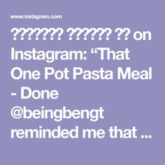 """𝑵𝒂𝒕𝒂𝒔𝒉𝒂 𝑫𝒊𝒅𝒅𝒆𝒆 🇮🇳 on Instagram: """"That One Pot Pasta Meal - Done @beingbengt reminded me that it was """"pasta time"""" again. 🙄 He wanted something that would go well with one…"""" Veggie Italian Recipes, One Pot Pasta, Pasta Recipes, Veggies, Meals, Instagram, Vegetable Recipes, Meal, Vegetables"""