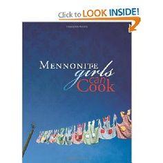 Mennonite Girls Can Cook - best cookbook EVER!!!!!