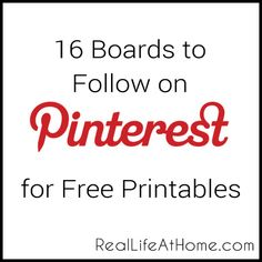 16 Pinterest Boards to Follow for Free Printables - Real Life at Home