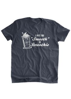 2f9ccee954 I Put THe Smooth In SmoothieT-Shirt Funny Healthy Living Food Blogger  Workout Clothes Pun T-shirt Family Mens Ladies Womens Kids Tshirt