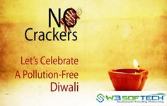 #W3Softech -- Let's Not Forget Our #Nature This #Diwali, Celebrate An #Eco-Friendly #Diwali. #SaveEarth from Pollution.