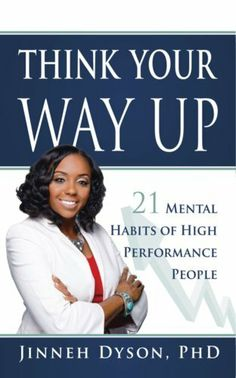 Think Your Way Up: 21 Mental Habits of High Performance People by Jinneh Dyson, http://www.amazon.com/dp/B00JGTJXT0/ref=cm_sw_r_pi_dp_efbDtb1JQ5F5W