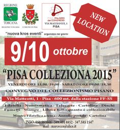 2015 Pisa Colleziona-Collectors' items Fair, Oct. 9, 3-7 p.m. and Oct. 10, 9 a.m. to 6:30 p.m., in Pisa, Palazzo dei Congressi, Via Matteotti 1; stamps, coins, postcards, old prints and collectors' items exhibit; free entrance.