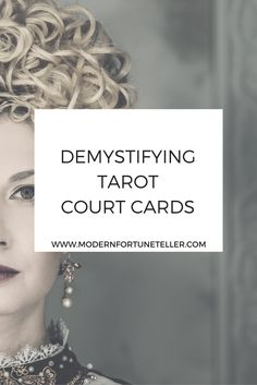 Do you have issues with tarot court cards? Here is a guide to help you with that.