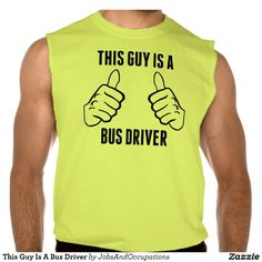 This Guy Is A Bus Driver Sleeveless T-shirts Tank Tops