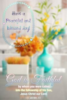 """1 Corinthians 1:9...Bless You❤️ """"God is faithful, by Whom ye were called into the fellowship of His Son Jesus Christ our Lord."""""""