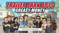 Trailer Park Boys Greasy Money Android Hileli Mod Apk indir