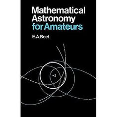 #Mathematical astronomy for #amateurs #beet, e. a., View more on the LINK: http://www.zeppy.io/product/gb/2/162005700417/