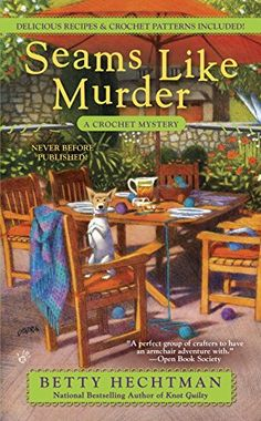 Seams Like Murder: A Crocheting Mystery (A Crochet Mystery) by Betty Hechtman 5-3-16