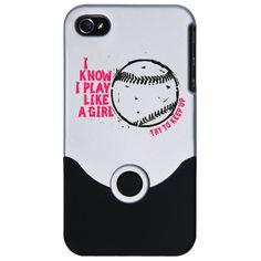 I Know I Play Like a Girl softball phone case. Try to Keep Up.