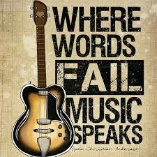 Where words fail music speaks.
