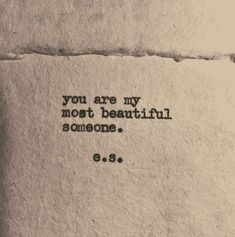 """You are my most beautiful someone."" #es #poem #poetry #quotes #love-quotes"