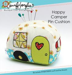 """Happy Camper Pin Cushion is sure to please any glamper. This kit includes everything but scissors, making this kit a great gift. Finished camper is 3"""" tall. *An original hand painted design by Jennife"""