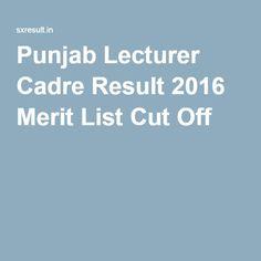 Punjab Lecturer Cadre Result 2016 Merit List Cut Off