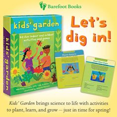 Get outside and grow with some child-friendly fun with gardening! Kids' Garden includes forty activities and games and an eight-page booklet that contains information on gardening tools, year-round plant care and garden safety.   North America: http://store.barefootbooks.com/kids-garden.html Europe: http://store.barefootbooks.com/uk/kids-garden.html
