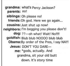 This is exactly what happened when I got my grandma to read the series!